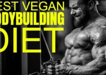 Vegan Bodybuilding Diet – The Right Nutrition Plan For Muscle Growth