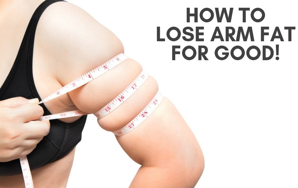 how-to-get-rid-of-arm-fat