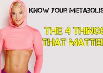 Know Your Metabolism – The 4 Things That Matter!