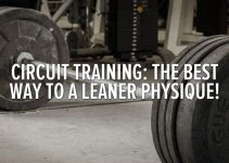 Circuit Training: The Best Way To A Leaner Physique!