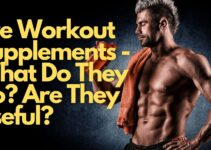 Pre Workout Supplements – What Do They Do? Are They Useful?