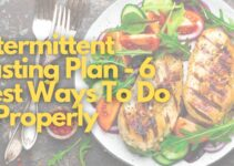 Intermittent Fasting Plan – 6 Best Ways To Do It Properly In 2021